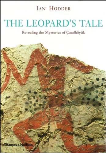 9780500051412: The Leopard's Tale: Revealing the Mysteries of Catalhoyuk
