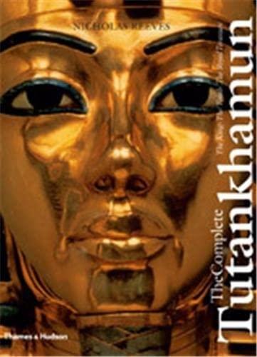 9780500051467: The Complete Tutankhamun: The King * the Tomb * the Royal Treasure