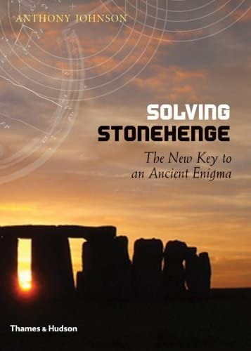 9780500051559: Solving Stonehenge: The New Key to an Ancient Enigma