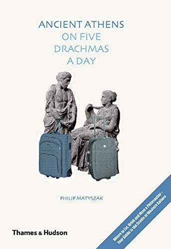 9780500051573: Ancient Athens on Five Drachmas a Day