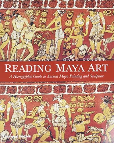 9780500051689: Reading Maya Art: A Hieroglyphic Guide to Ancient Maya Painting and Sculpture