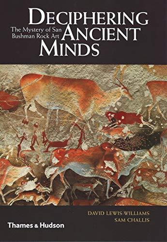 9780500051696: Deciphering Ancient Minds: The Mystery of San Bushmen Rock Art