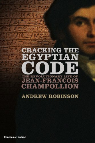 9780500051719: Cracking the Egyptian Code: The Revolutionary Life of Jean-François Champollion