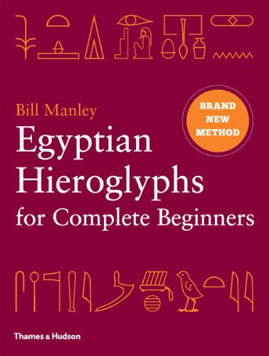 9780500051726: Egyptian Hieroglyphs for Complete Beginners: The Revolutionary New Approach to Reading the Monuments