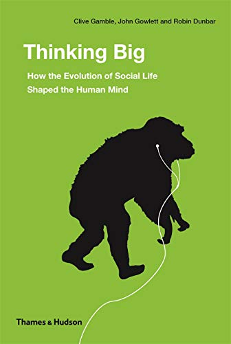 9780500051801: Thinking Big: How the Evolution of Social Life Shaped the Human Mind