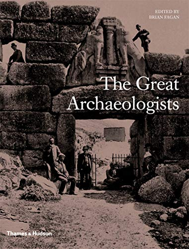 The Great Archaeologists: Brian M. Fagan