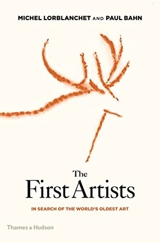 The First Artists: In Search of the: Michel Lorblanchet, Paul