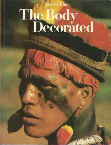 9780500060087: The Body Decorated (Tribal art)