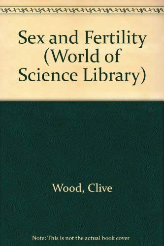 Sex and Fertility: Clive Wood