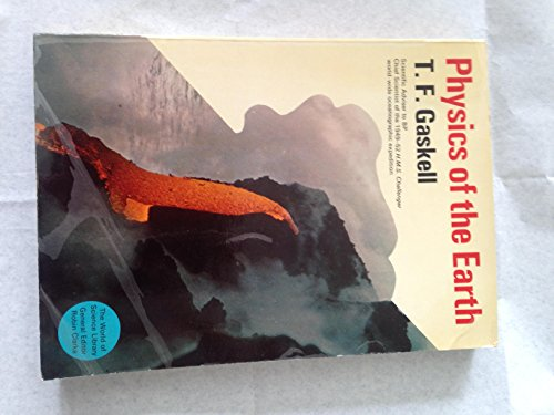 Physics of the Earth;: Gaskell, T. F.,