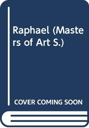 Raphael (Masters of Art) (9780500080580) by James Beck