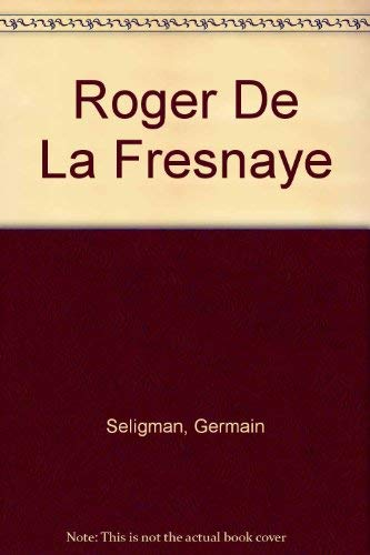 Roger de la Fresnaye : With a Catalogue Raisonne