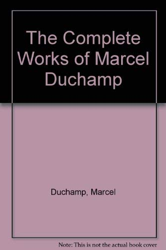 9780500090541: The Complete Works of Marcel Duchamp