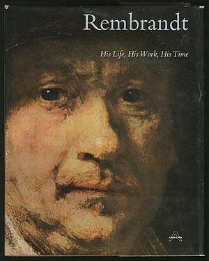 Rembrandt; his life, his work, his time: Haak, B.