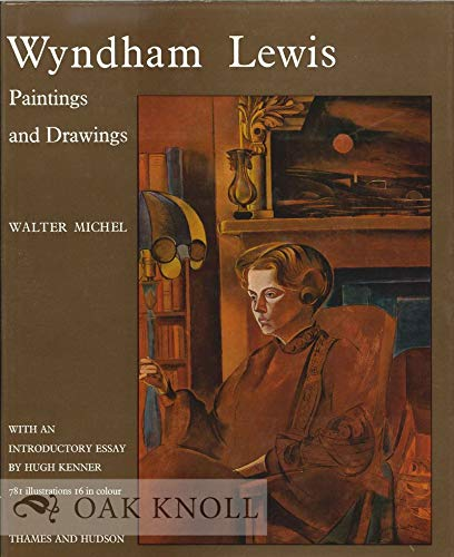 Wyndham Lewis: paintings and drawings; (9780500090619) by Michel, Walter