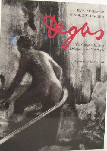 9780500091142: Degas: The Complete Etchings, Lithographs and Monotypes