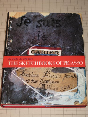 9780500091739: Je suis le Cahier: Sketchbooks of Picasso