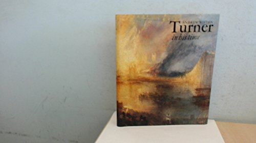 9780500091784: Turner in His Time (Painters & sculptors)