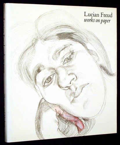 Lucian Freud: Works on Paper: Robert Flynn Johnson;