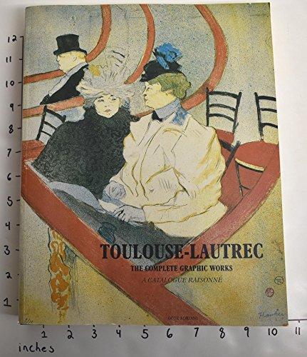 Toulouse-Lautrec: The Complete Graphic Works (Painters & sculptors): Adriani, Gotz