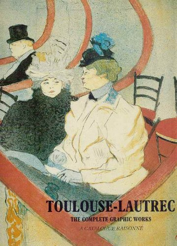 Toulouse-Lautrec: The Complete Graphic Works (Painters & sculptors): Adriani, Gotz