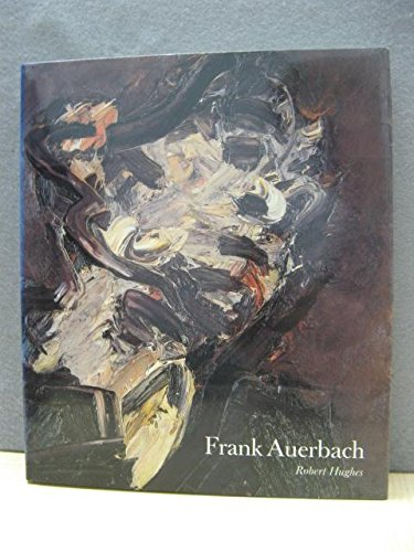 Frank Auerbach, with 174 illustration in duotone and 80 in color: Robert Hughes