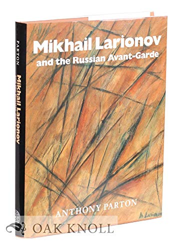 Mikhail Larionov And The Russian Avant-garde: Parton, Anthony