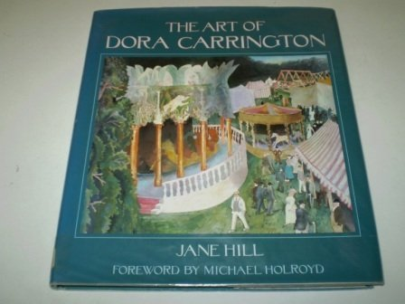 The Art of Dora Carrington: Hill, Jane