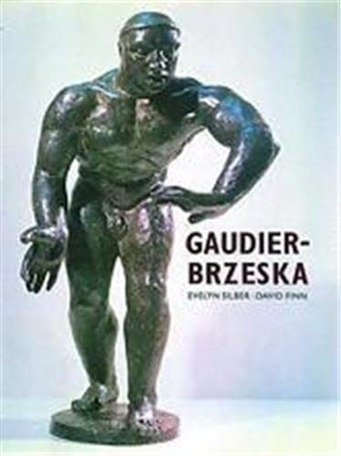 Gaudier-Brzeska: Life and Art: Silber, Evelyn; Gaudier-Brzeska, Henri; Finn, David