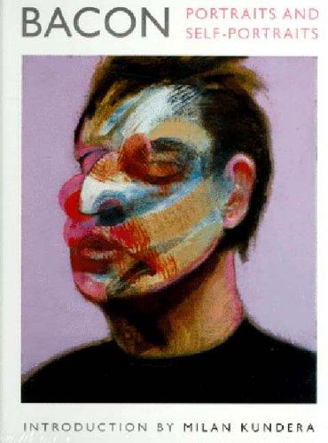 Bacon Portraits and Self Portraits: Kundera, Milan, Borel, France