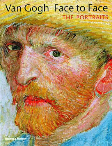 Van Gogh Face to Face: The Portraits: Dorn, Roland; et. Al.
