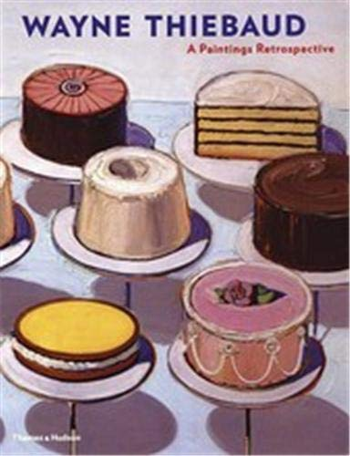 Wayne Thiebaud: A Paintings Retrospective: Nash, Steven A.; Thiebaud, Wayne; Gopnik, Adam; Fine ...