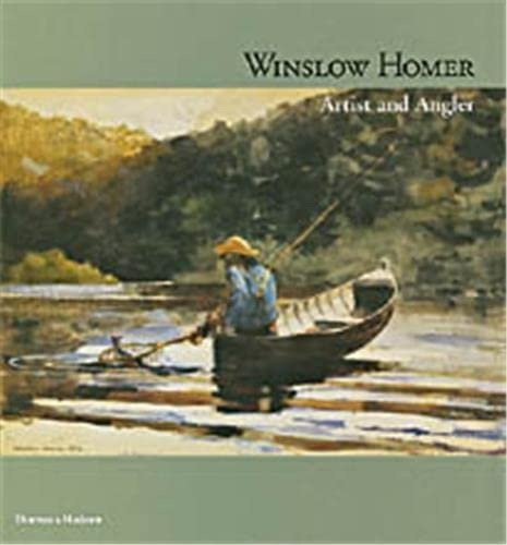 9780500093078: Winslow Homer Artist and Angler