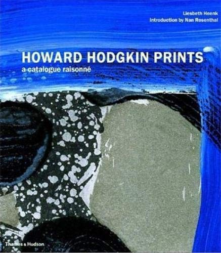 9780500093092: Howard Hodgkin Prints: A Catalogue Raisonné: A Catalogue Raisonne