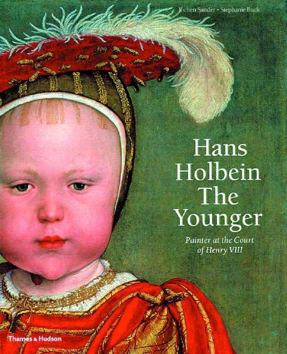 Hans Holbein the Younger: Painter at the: Jochen Sander; Stephanie