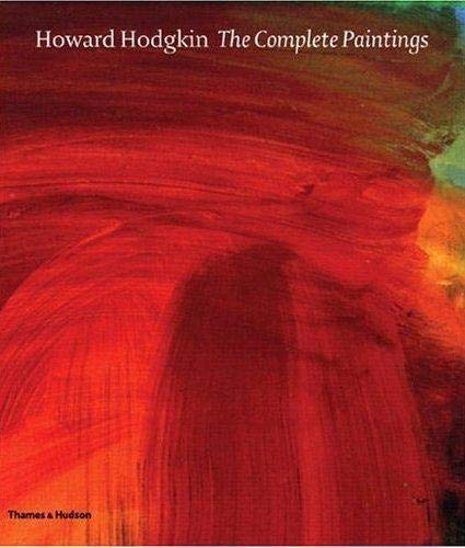 Howard Hodgkin: The Complete Paintings: A Catalogue Raisonne: Price, Marla