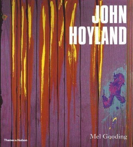 John Hoyland (Hardcover): Mel Gooding