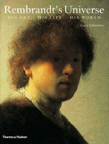 9780500093313: Rembrandt's Universe: His Art · His Life · His World