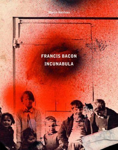 9780500093443: Francis Bacon: Incunabula