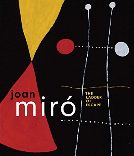 9780500093672: Joan Miro: The Ladder of Escape