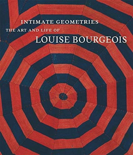 9780500093849: Intimate Geometries: The Art and Life of Louise Bourgeois