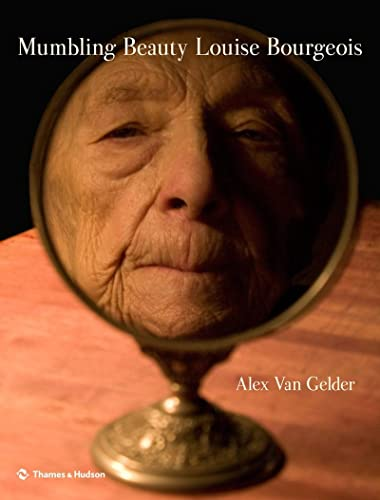 9780500093917: Mumbling Beauty: Louise Bourgeois: a Portrait