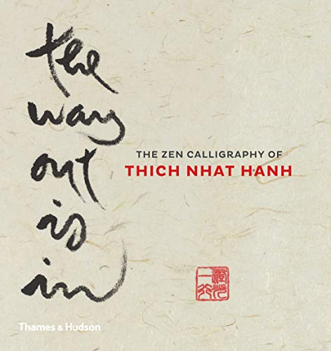 9780500110287: Way Out Is In: The Zen Calligraphy of Thich Nhat Hanh