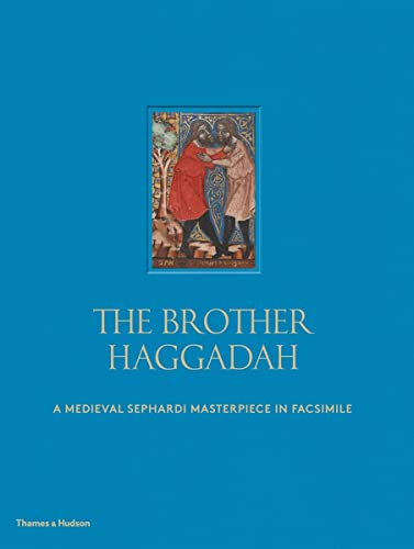 9780500110294: The Brother Haggadah: A Medieval Sephardi Masterpiece in Facsimile