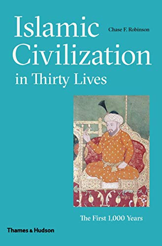 9780500110300: Islamic Civilization in Thirty Lives: