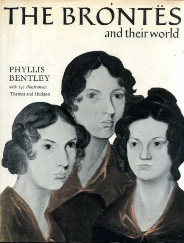 THE BRONT?S and their world (Pictorial Biography) - Bentley, Phyllis