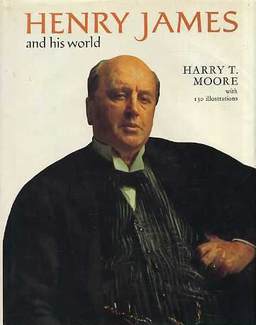 Henry James and His World (Pictorial Biography): Moore, Harry T.