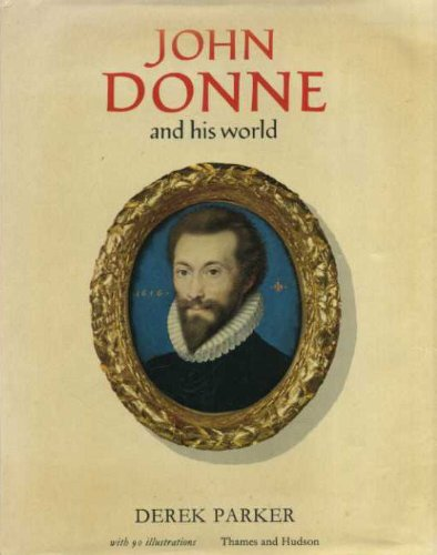 John Donne and His World (Pictorial Biography): Parker, Derek