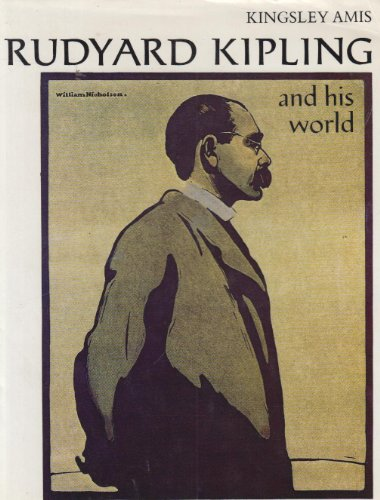 9780500130520: Rudyard Kipling and His World (Pictorial Biography)