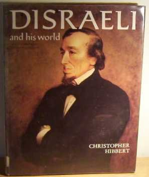 9780500130650: Disraeli and His World (Pictorial Biography)